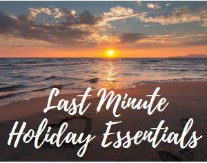 Last Minute Holiday Essentials